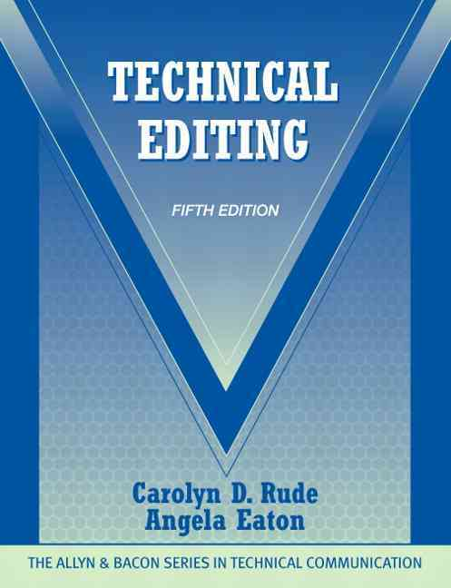 Technical Editing By Rude, Carolyn D./ Eaton, Angela/ Dayton, David (CON)/ Maylath, Bruce (CON)