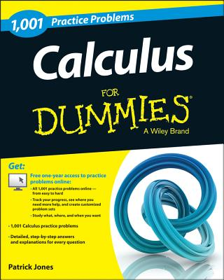 1001 Calculus Practice Problems for Dummies By Consumer Dummies (COR)