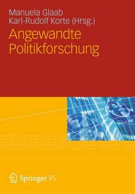 Angewandte Politikforschung By Korte, Karl-rudolf (EDT)/ Glaab, Manuela (EDT)